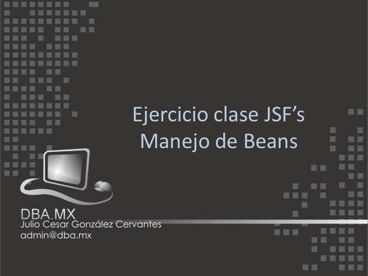 Ejercicio clase JSF's Manejo de Beans