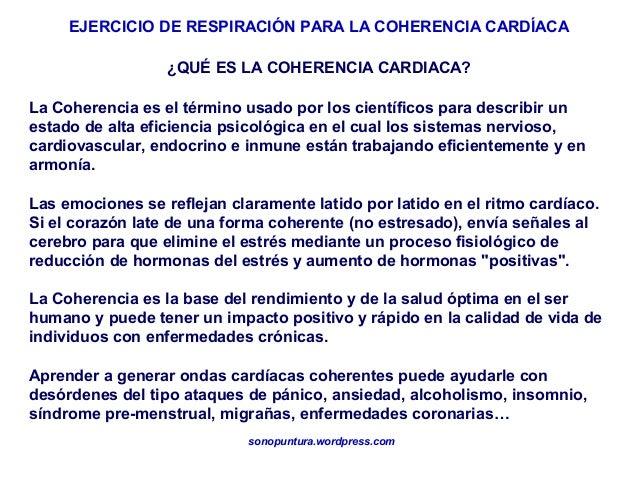 EJERCICIO DE RESPIRACIÓN PARA LA COHERENCIA CARDÍACAsonopuntura.wordpress.comLa Coherencia es el término usado por los cie...