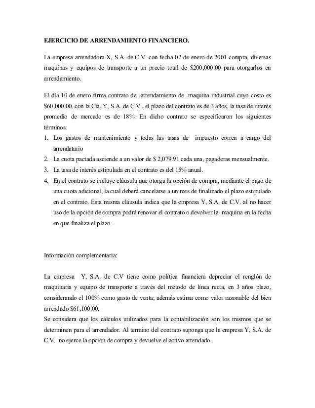 EJERCICIO DE ARRENDAMIENTO FINANCIERO. La empresa arrendadora X, S.A. de C.V. con fecha 02 de enero de 2001 compra, divers...
