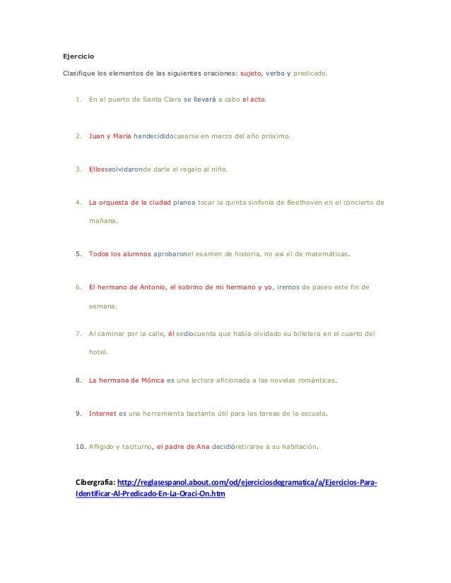EjercicioClasifique los elementos de las siguientes oraciones: sujeto, verbo y predicado.   1. En el puerto de Santa Clara...
