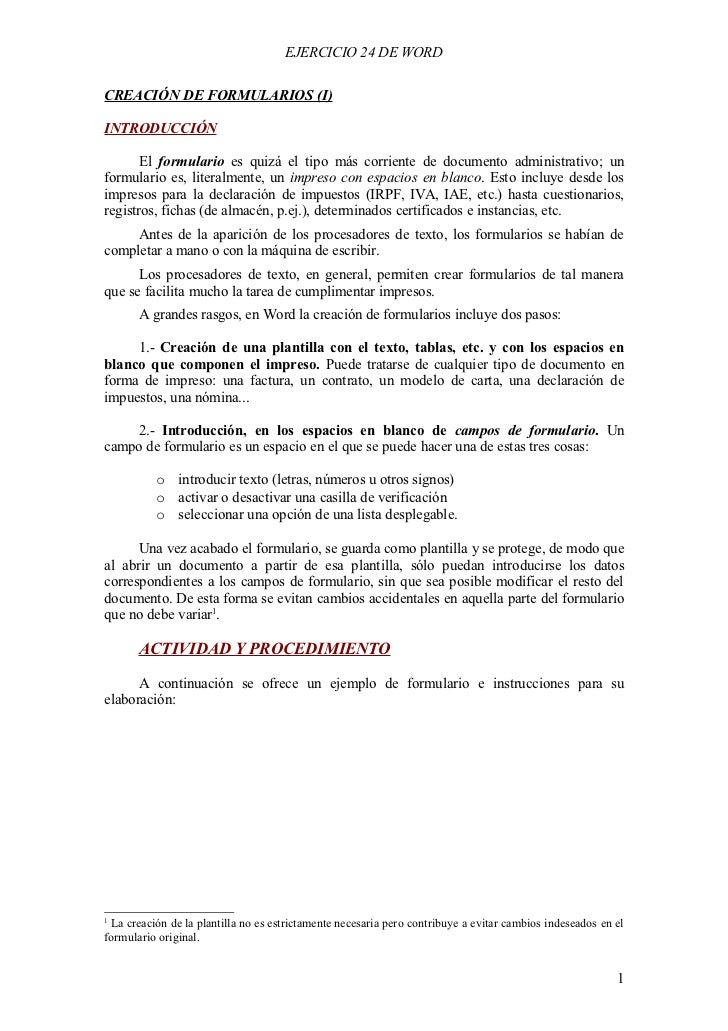 EJERCICIO 24 DE WORD  CREACIÓN DE FORMULARIOS (I)  INTRODUCCIÓN         El formulario es quizá el tipo más corriente de do...
