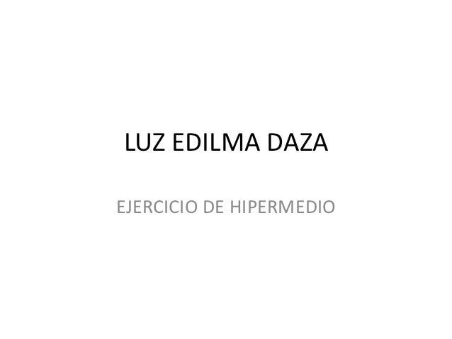LUZ EDILMA DAZAEJERCICIO DE HIPERMEDIO