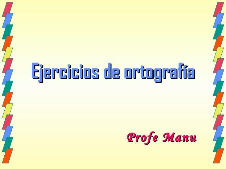 Ejercicios de ortografía Profe Manu