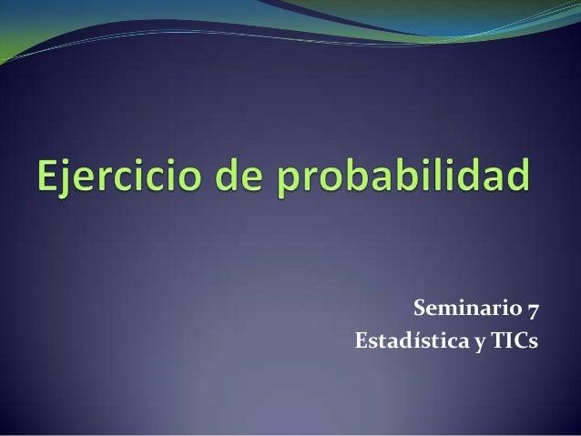 Seminario 7Estadística y TICs