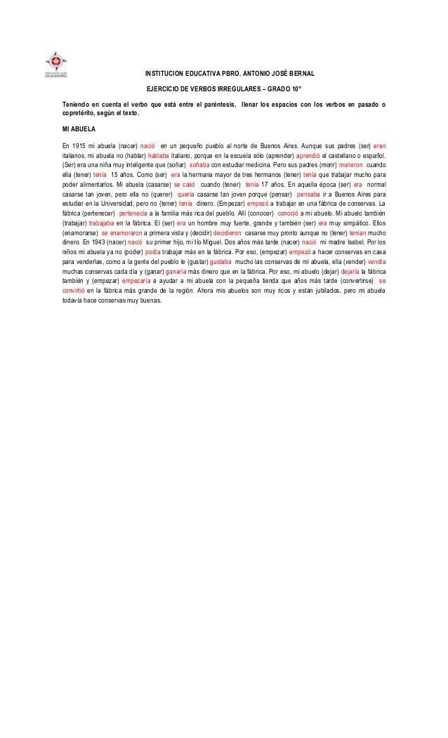 INSTITUCION EDUCATIVA PBRO. ANTONIO JOSÉ BERNAL EJERCICIO DE VERBOS IRREGULARES – GRADO 10° Teniendo en cuenta el verbo qu...