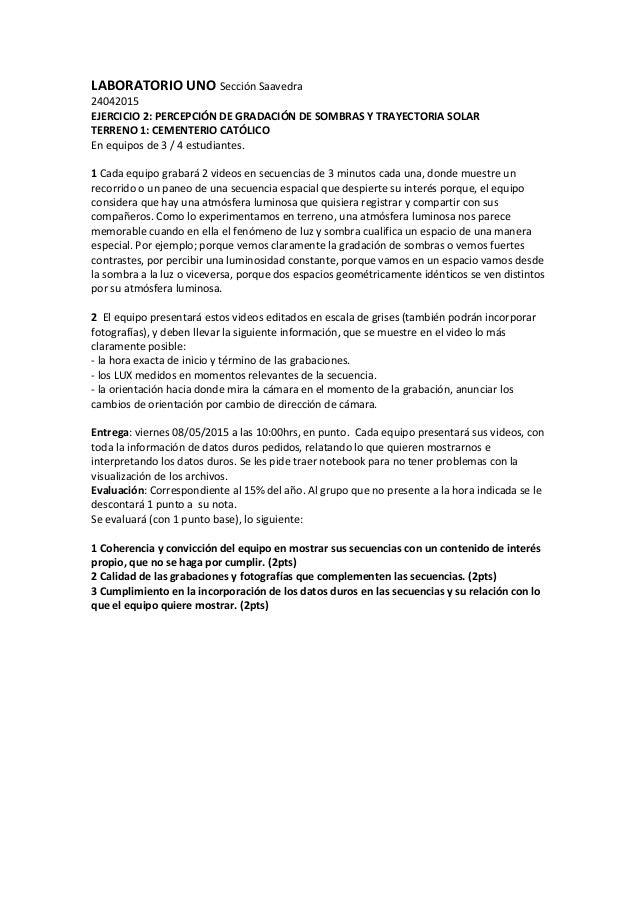 LABORATORIO UNO Sección Saavedra 24042015 EJERCICIO 2: PERCEPCIÓN DE GRADACIÓN DE SOMBRAS Y TRAYECTORIA SOLAR TERRENO 1: C...
