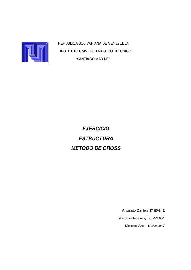 """REPUBLICA BOLIVARIANA DE VENEZUELA INSTITUTO UNIVERSITARIO POLITÉCNICO """"SANTIAGO MARIÑO"""" EJERCICIO ESTRUCTURA METODO DE CR..."""
