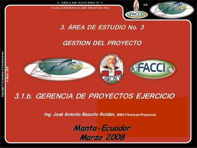 1/4 Portada Copyright © Consultoría & Construcciones  3. ÁREA DE ESTUDIO No. 3  ® Marzo 2008  ® Marzo 2008  Copyright © Co...