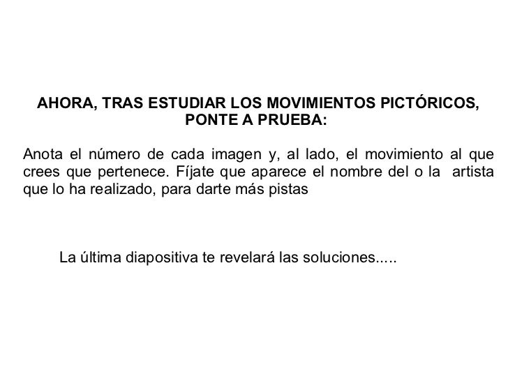 AHORA, TRAS ESTUDIAR LOS MOVIMIENTOS PICTÓRICOS,                  PONTE A PRUEBA:Anota el número de cada imagen y, al lado...