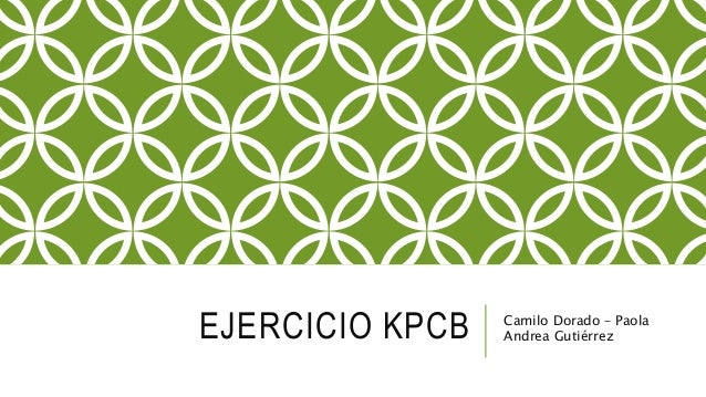EJERCICIO KPCB Camilo Dorado – Paola Andrea Gutiérrez