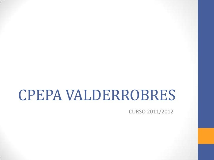 CPEPA VALDERROBRES            CURSO 2011/2012