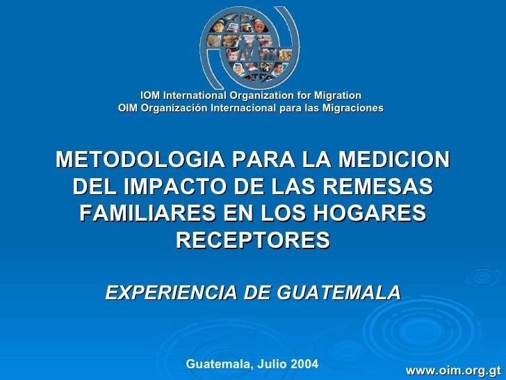 IOM International Organization for Migration OIM Organización Internacional para las Migraciones METODOLOGIA PARA LA MEDIC...