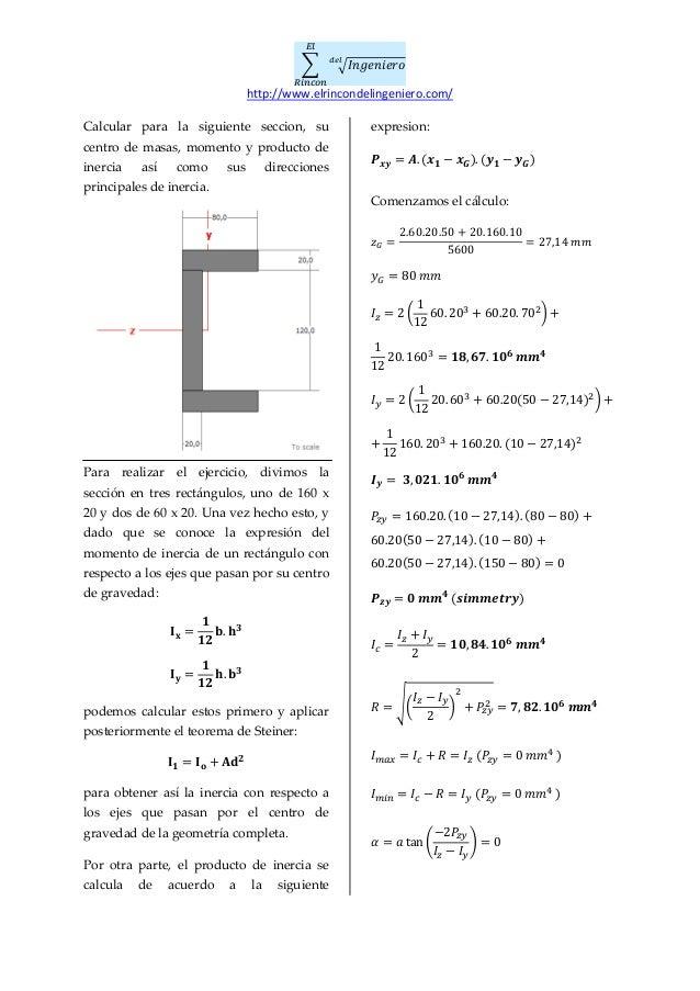 𝐸𝑙  �  𝑅𝑖𝑛𝑐𝑜𝑛  � 𝐼𝑛𝑔𝑒𝑛𝑖𝑒𝑟𝑜  𝑑𝑒𝑙  http://www.elrincondelingeniero.com/ Calcular para la siguiente seccion, su centro de mas...