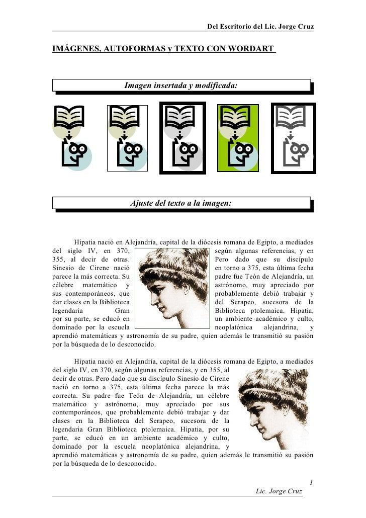 Del Escritorio del Lic. Jorge CruzIMÁGENES, AUTOFORMAS y TEXTO CON WORDART                        Imagen insertada y modif...