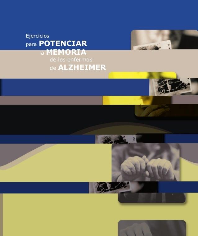 cuaderno-1-alzheim. 30/5/05 13:40 Pagina 1 Compuesta C M Y CM MY CY CMY K Ejercicios para POTENCIAR la MEMORIA de los enfe...