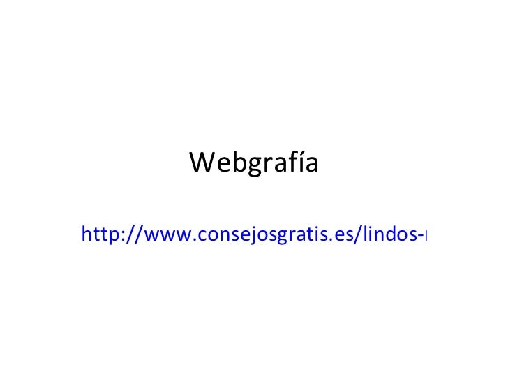 Webgrafíahttp://www.consejosgratis.es/lindos-mensajes