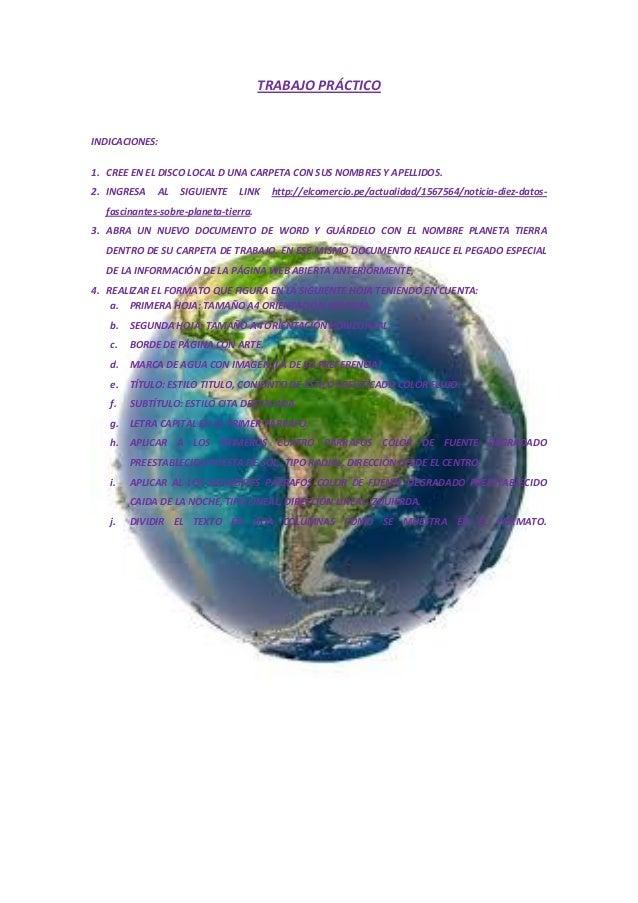 TRABAJO PRÁCTICO  INDICACIONES: 1. CREE EN EL DISCO LOCAL D UNA CARPETA CON SUS NOMBRES Y APELLIDOS. 2. INGRESA  AL  SIGUI...