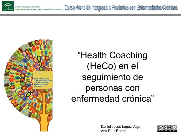 """Daniel Jesús López Vega Ana Ruiz Bernal """"Health Coaching (HeCo) en el seguimiento de personas con enfermedad crónica"""""""