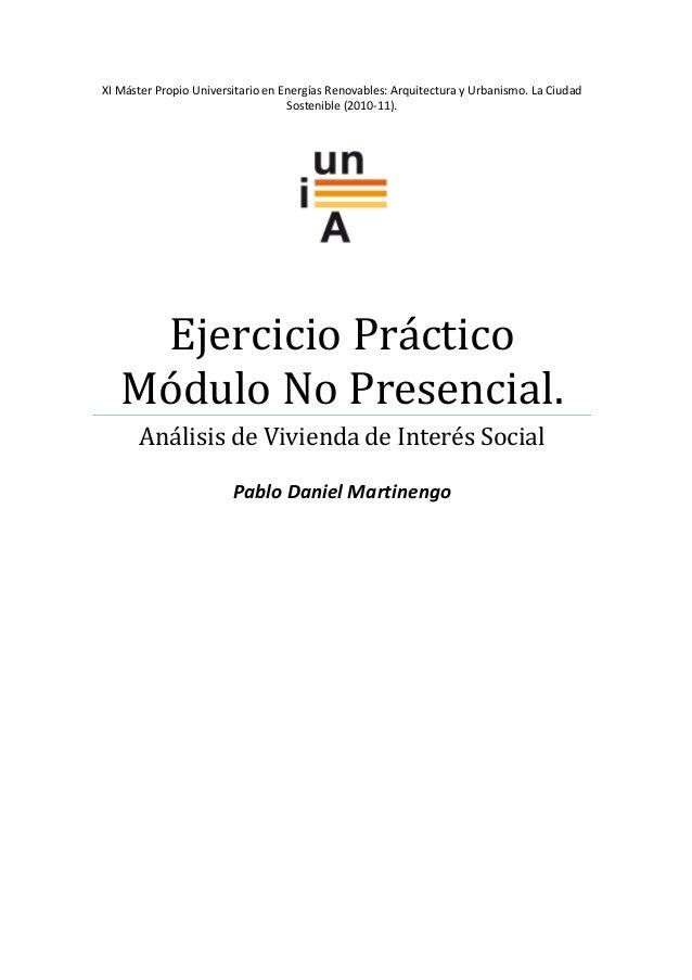 XI Máster Propio Universitario en Energías Renovables: Arquitectura y Urbanismo. La Ciudad Sostenible (2010-11). Ejercicio...