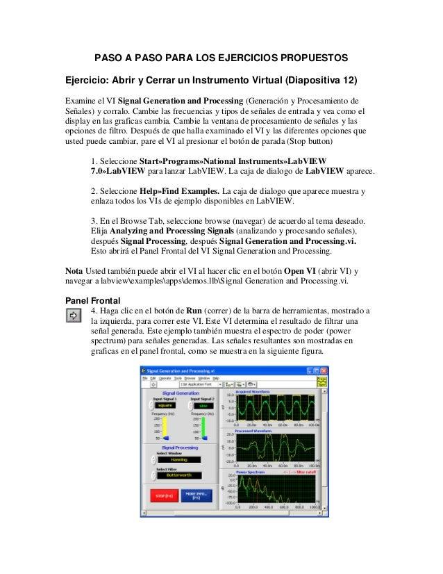 PASO A PASO PARA LOS EJERCICIOS PROPUESTOS Ejercicio: Abrir y Cerrar un Instrumento Virtual (Diapositiva 12) Examine el VI...