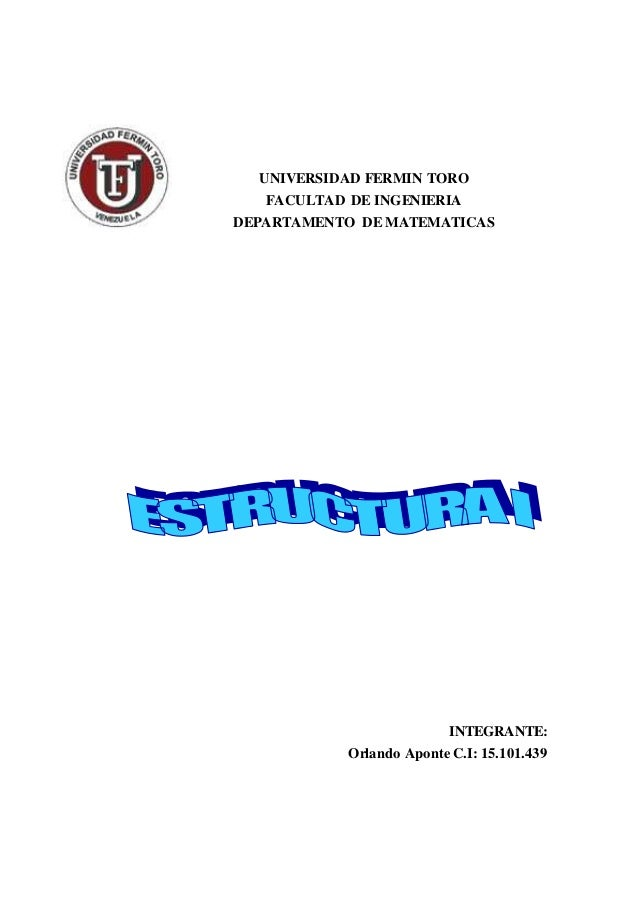UNIVERSIDAD FERMIN TORO  FACULTAD DE INGENIERIA  DEPARTAMENTO DE MATEMATICAS  INTEGRANTE:  Orlando Aponte C.I: 15.101.439