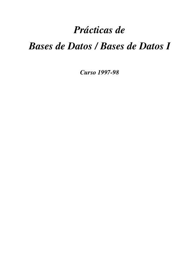 Prácticas deBases de Datos / Bases de Datos ICurso 1997-98