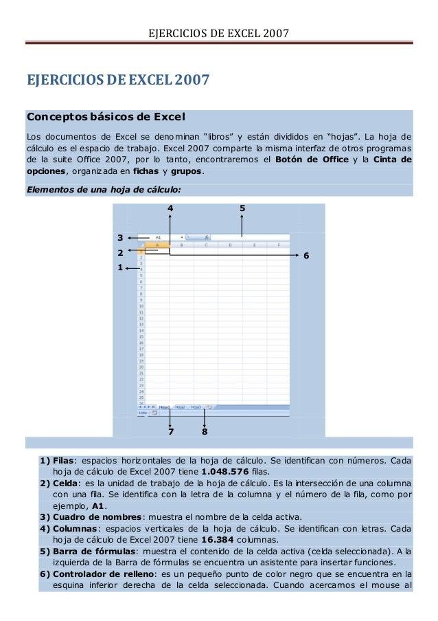 """EJERCICIOS DE EXCEL 2007 EJERCICIOS DE EXCEL 2007 Conceptos básicos de Excel Los documentos de Excel se denominan """"libros""""..."""