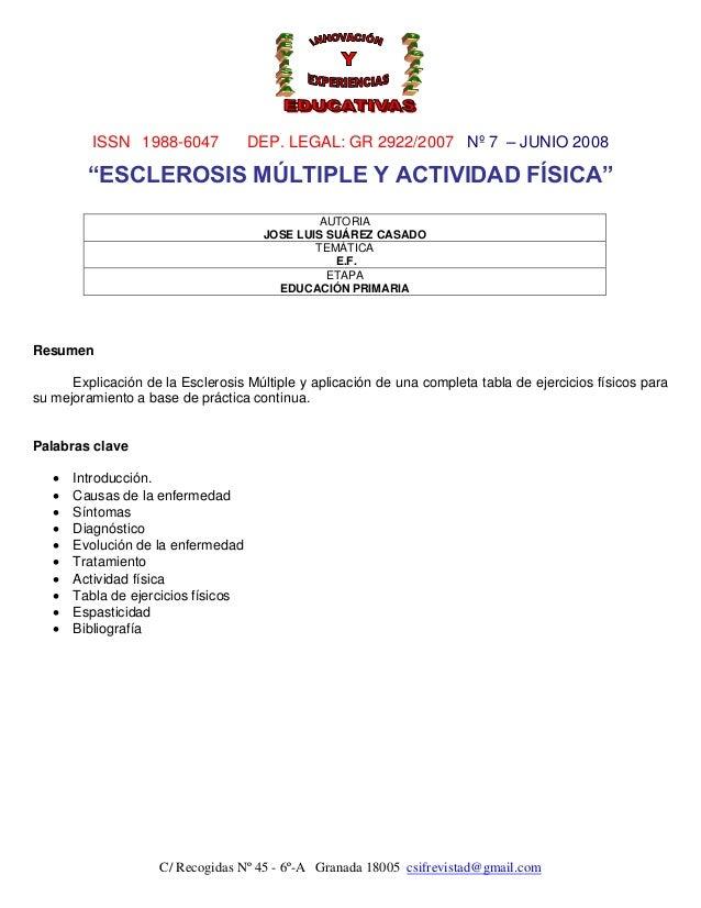 "ISSN 1988-6047             DEP. LEGAL: GR 2922/2007 Nº 7 – JUNIO 2008         ""ESCLEROSIS MÚLTIPLE Y ACTIVIDAD FÍSICA""    ..."