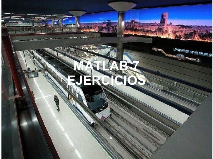 MATLAB 7 EJERCICIOS
