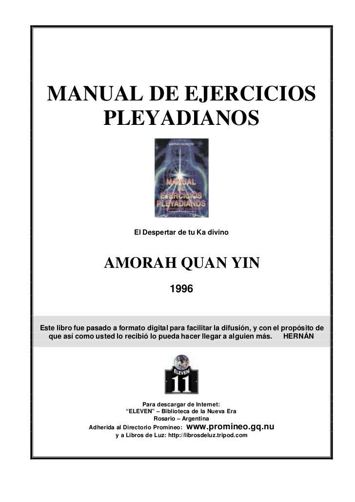 MANUAL DE EJERCICIOS     PLEYADIANOS                             El Despertar de tu Ka divino                    AMORAH QU...