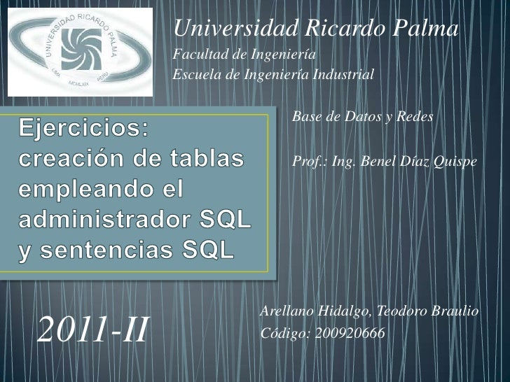 Universidad Ricardo Palma<br />Facultad de Ingeniería<br />Escuela de Ingeniería Industrial<br />Base de Datos y Redes<br ...