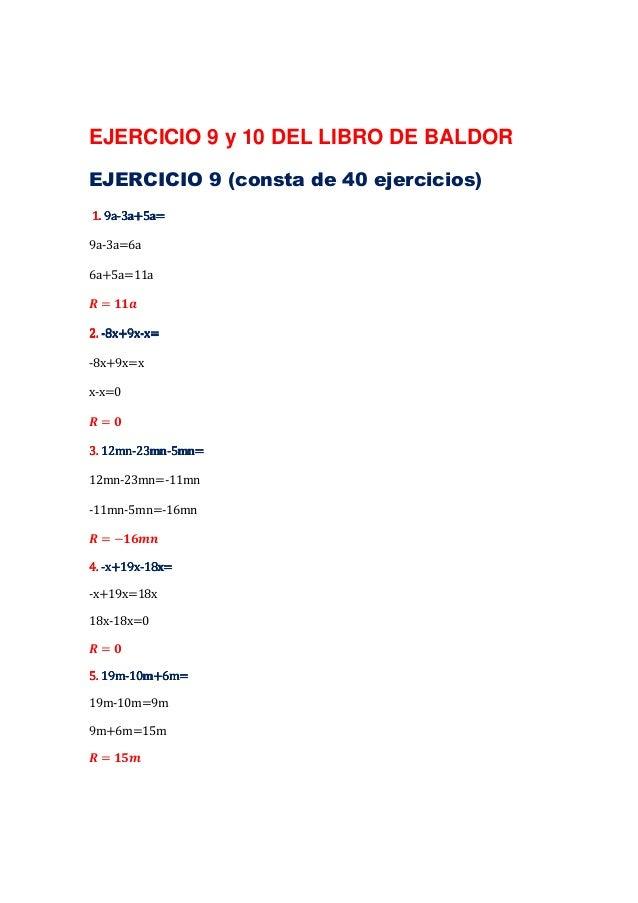 EJERCICIO 9 y 10 DEL LIBRO DE BALDOREJERCICIO 9 (consta de 40 ejercicios)   9a-1. 9a-3a+5a=9a-3a=6a6a+5a=11a  =    8x+9x-2...