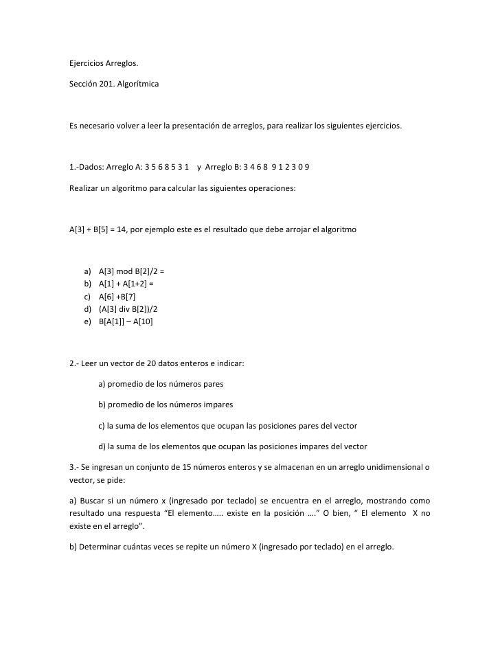 Ejercicios Arreglos.Sección 201. AlgorítmicaEs necesario volver a leer la presentación de arreglos, para realizar los sigu...