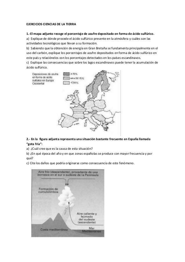 EJERCICIOS CIENCIAS DE LA TIERRA 1.-El mapa adjunto recoge el porcentaje de azufre depositado en forma de ácido sulfúrico....