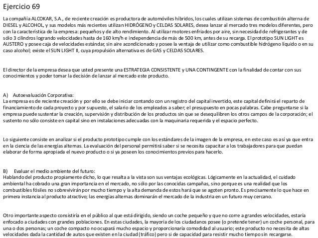 Ejercicio 69 La compañía ALCOKAR, S.A., de reciente creación es productora de automóviles híbridos, los cuales utilizan si...
