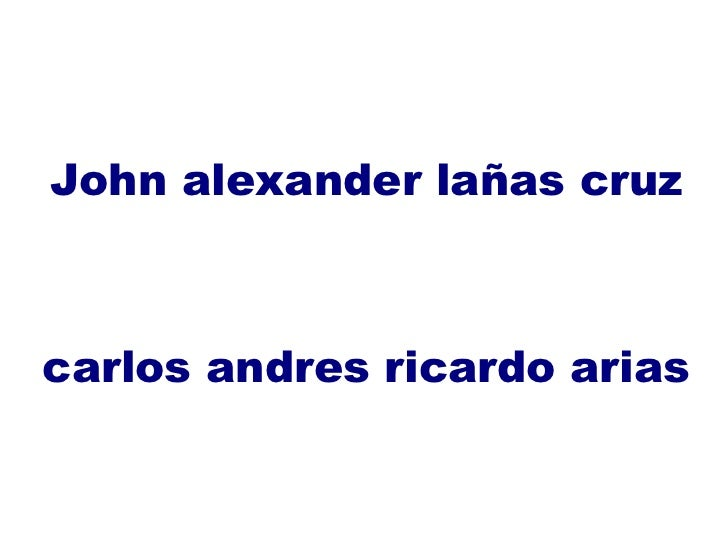 John alexander lañas cruzcarlos andres ricardo arias