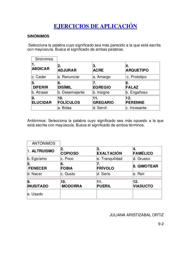 EJERCICIOS DE APLICACIÓN<br />SINÓNIMOS <br />Selecciona la palabra cuyo significado sea más parecido a la que está escri...