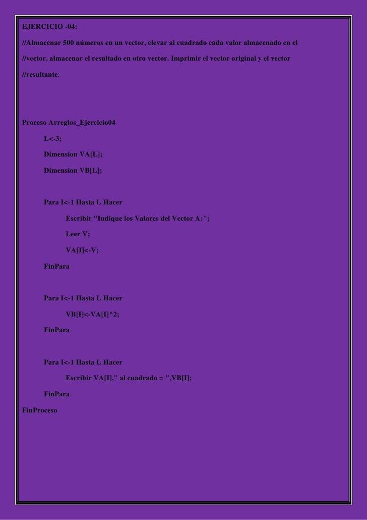 EJERCICIO -04://Almacenar 500 números en un vector, elevar al cuadrado cada valor almacenado en el//vector, almacenar el r...