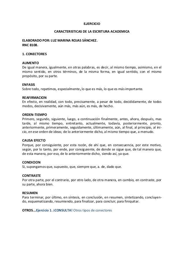 EJERCICIO CARACTERISTICAS DE LA ESCRITURA ACADEMICA ELABORADO POR: LUZ MARINA ROJAS SÁNCHEZ. RNC 8108. 1. CONECTORES AUMEN...