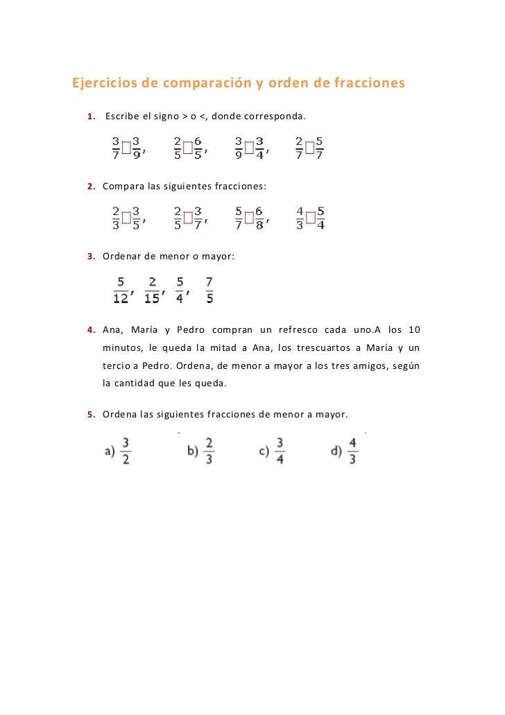 Ejercicios de comparación y orden de fracciones  1.   Escribe el signo > o <, donde corresponda.  2. Compara las siguiente...