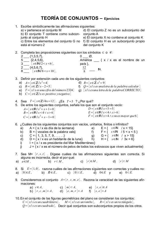 TEORÍA DE CONJUNTOS – Ejercicios 1. Escribe simbólicamente las afirmaciones siguientes: a) v pertenece al conjunto M d) El...