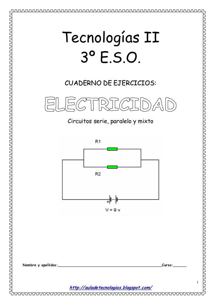 Tecnologías II                     3º E.S.O.                    CUADERNO DE EJERCICIOS:                          Circuitos...