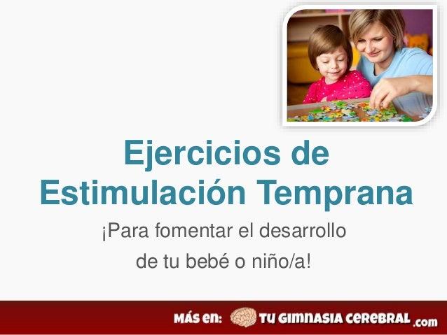 Ejercicios de Estimulación Temprana ¡Para fomentar el desarrollo de tu bebé o niño/a!