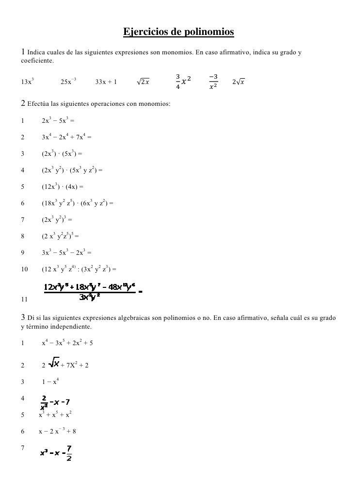 Ejercicios de polinomios1 Indica cuales de las siguientes expresiones son monomios. En caso afirmativo, indica su grado yc...