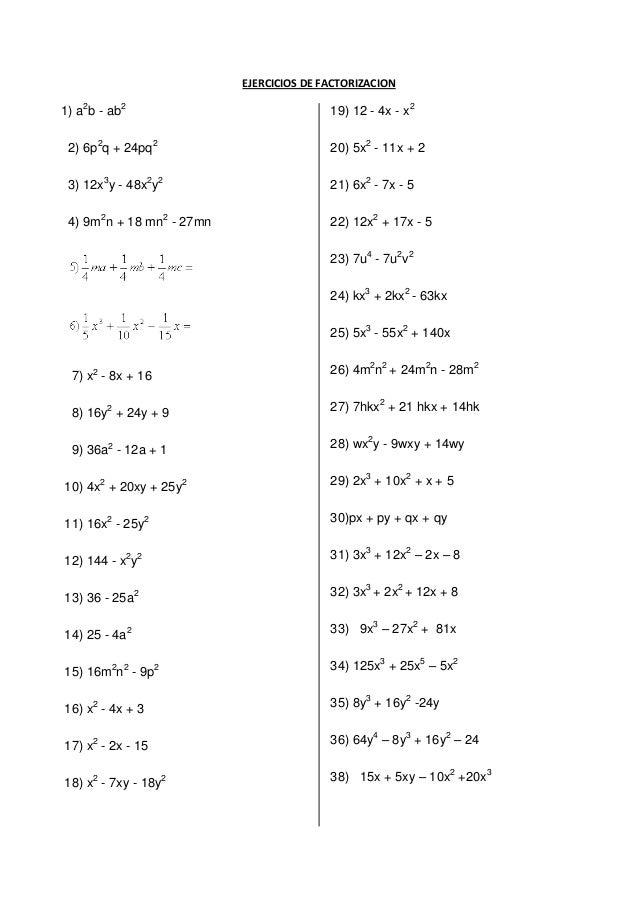 EJERCICIOS DE FACTORIZACION1) a2b - ab2                              19) 12 - 4x - x2 2) 6p2q + 24pq2                     ...