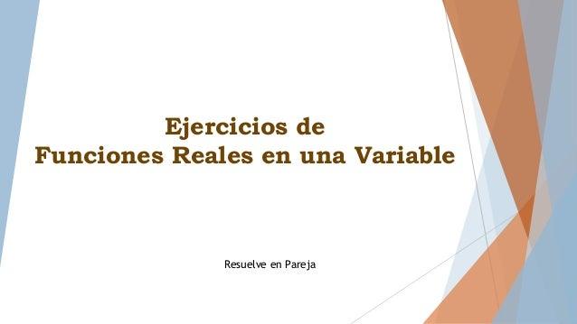 Ejercicios de Funciones Reales en una Variable Resuelve en Pareja