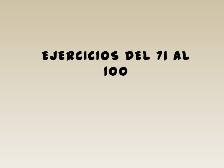 Ejercicios deL 71 AL 100<br />