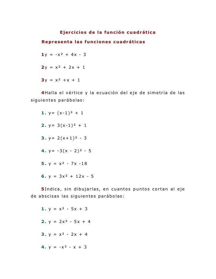 Ejercicios de la función cuadrática<br />Representa las funciones cuadráticas<br />1y = -x² + 4x - 3<br />2y = x² + 2x + 1...