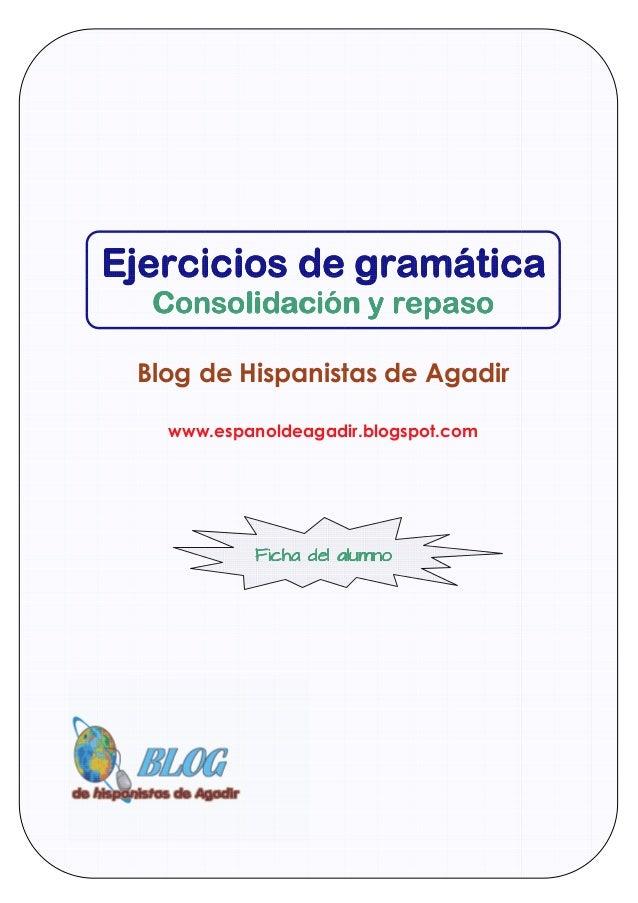 Ejercicios de gramáticaEjercicios de gramáticaEjercicios de gramáticaEjercicios de gramática Consolidación y repasoConsoli...