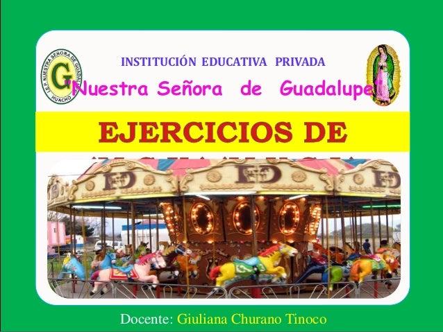 Docente: Giuliana Churano Tinoco INSTITUCIÓN EDUCATIVA PRIVADA ''Nuestra Señora de Guadalupe''
